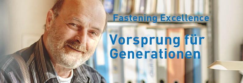 Fastening Excellence - Vorsprung für Generationen