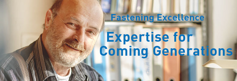 Fastening Excellence - Expertise for coming generations